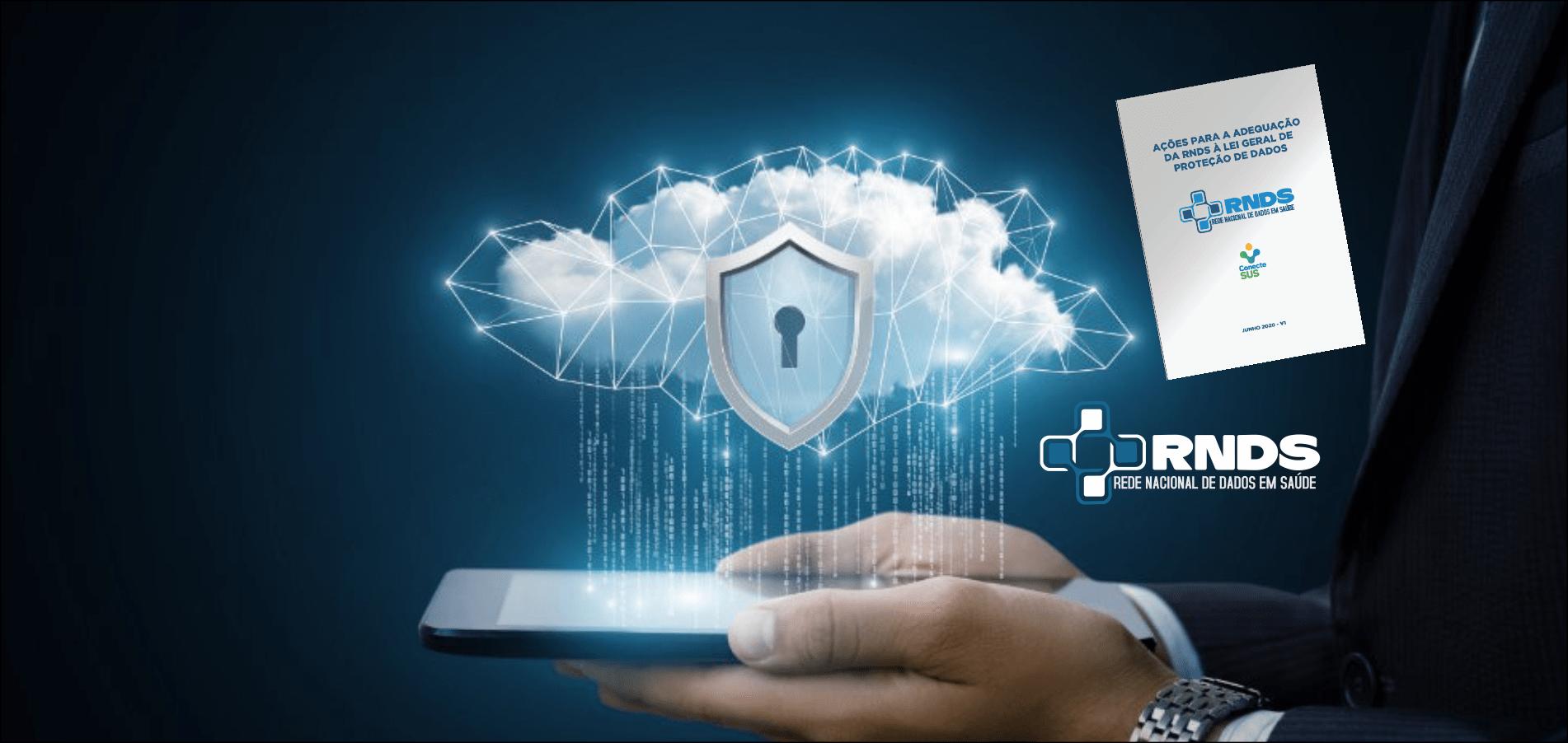 DATASUS adota medidas para adequar a RNDS à Lei de Proteção de Dados
