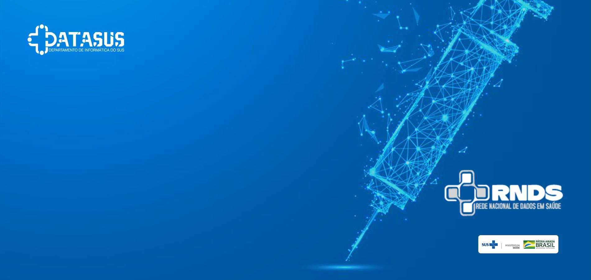 Saúde apresenta orientações técnicas para apoiar integração dos sistemas e das soluções à  RNDS, que armazenará os dados da Campanha de Vacinação contra a COVID-19