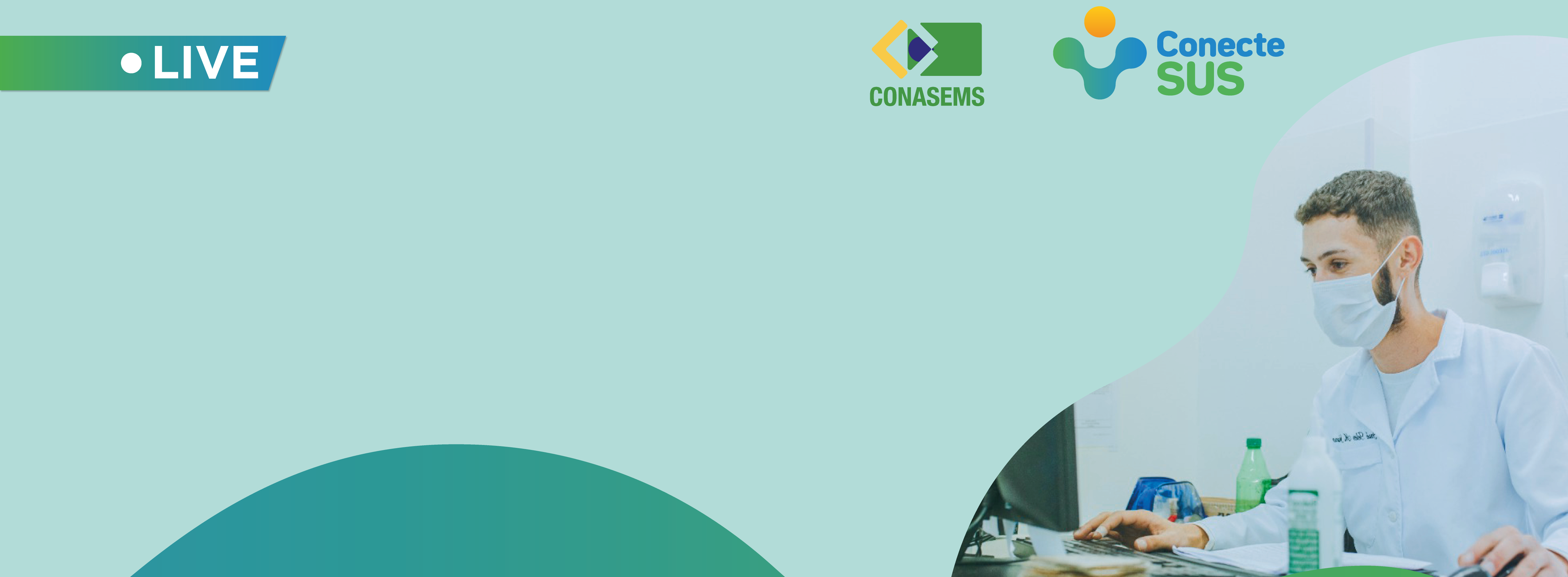 Live: Conasems, DATASUS e SAPS dão orientações sobre o ConecteSUS Profissional
